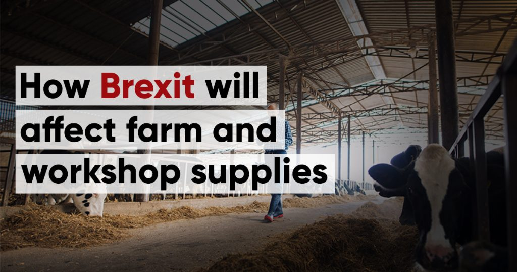 How Brexit will affect farm and workshop supplies